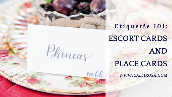 Escort Cards Place Cards Wedding Etiquette by CalliRosa Calligraphy and Custom Invitations in San Antonio Texas