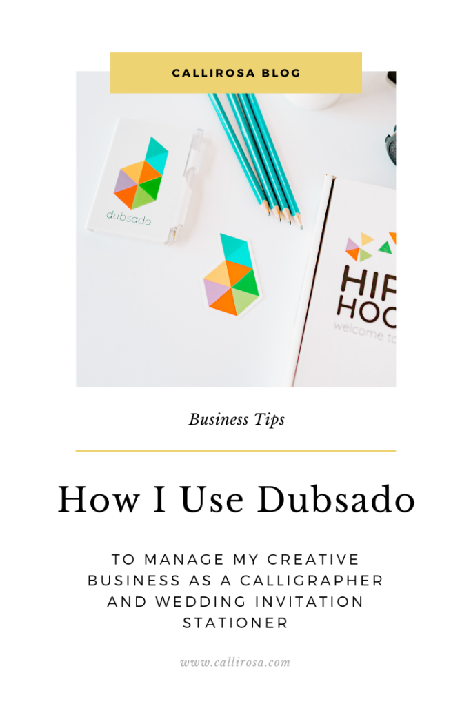 How I use Dubsado To Manage My Creative Business As A Calligrapher and Invitation Designer by CalliRosa